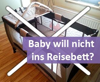 Baby-will-nicht-Reisebett